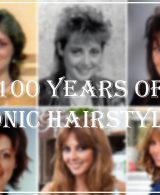 ICONIC HAIRSTYLES: 100 YEARS OF HAIRSTYLES