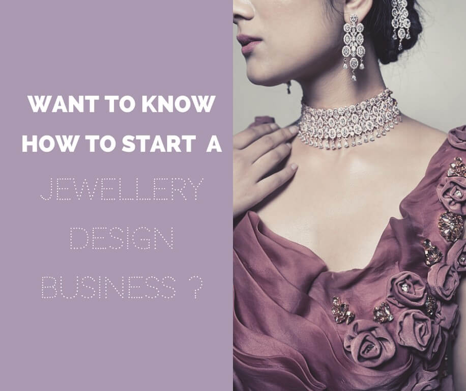 How to start a Jewellery Design Business? jewellery design business - Jewellery design business - How to start a Jewellery Design Business?
