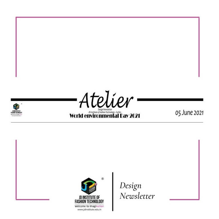 Atelier – A monthly Digital Newsletter by JD Institute, Cochin atelier - Atelier - Atelier – A monthly Digital Newsletter by JD Institute, Cochin