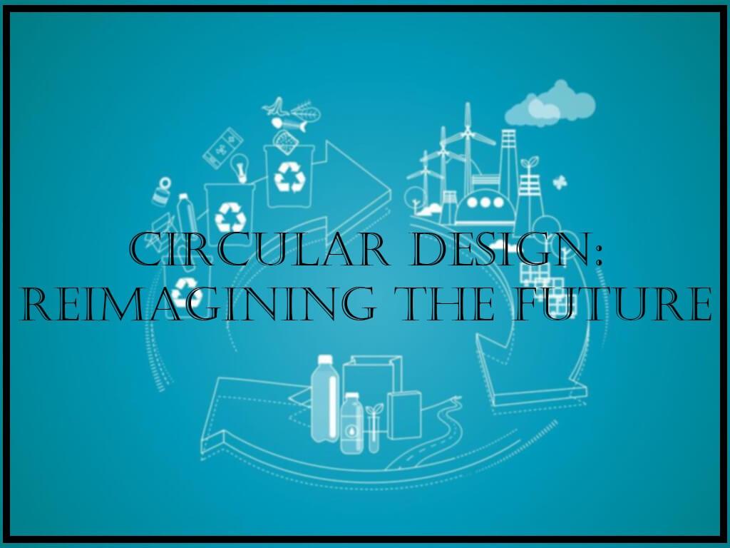 CIRCULAR DESIGN: FUTURE RE-IMAGINED circular design - Thumbnail 1 1 - CIRCULAR DESIGN: FUTURE RE-IMAGINED