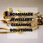 Jewellery cleaning solutions – Put the shine and sparkle back silver jewellery - Homemade Jewellery Cleaning solutions 150x150 - Silver Jewellery – Secrets to retain its shine silver jewellery - Homemade Jewellery Cleaning solutions 150x150 - Silver Jewellery – Secrets to retain its shine